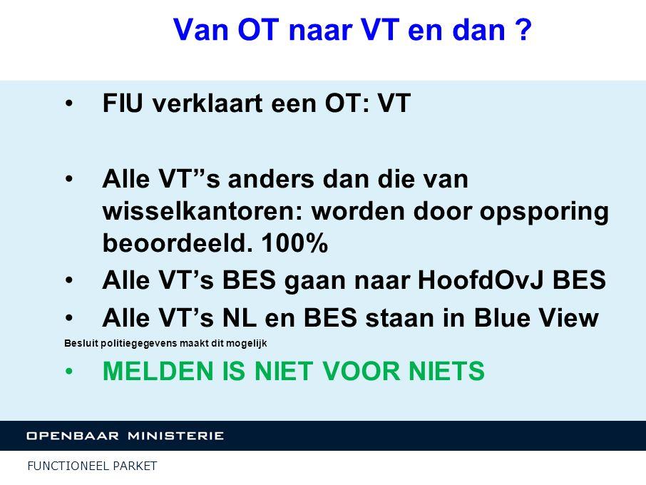 Van OT naar VT en dan FIU verklaart een OT: VT
