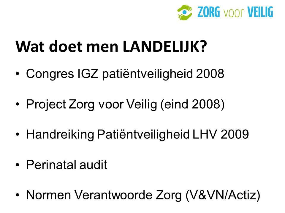 Wat doet men LANDELIJK Congres IGZ patiëntveiligheid 2008