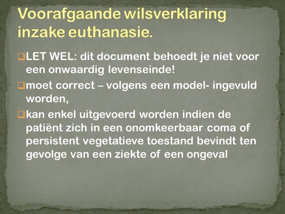 Voorafgaande wilsverklaring inzake euthanasie.