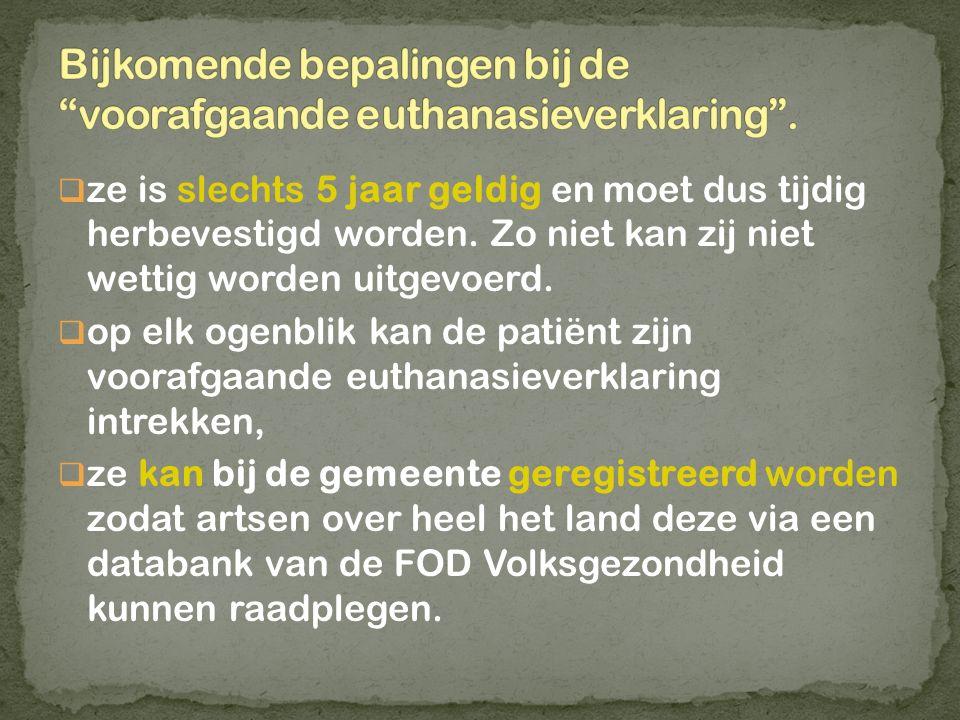 Bijkomende bepalingen bij de voorafgaande euthanasieverklaring .