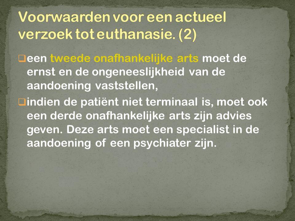 Voorwaarden voor een actueel verzoek tot euthanasie. (2)