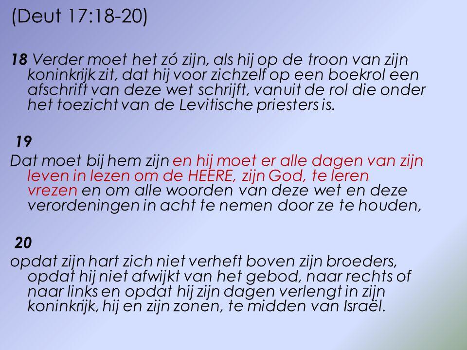 (Deut 17:18-20)