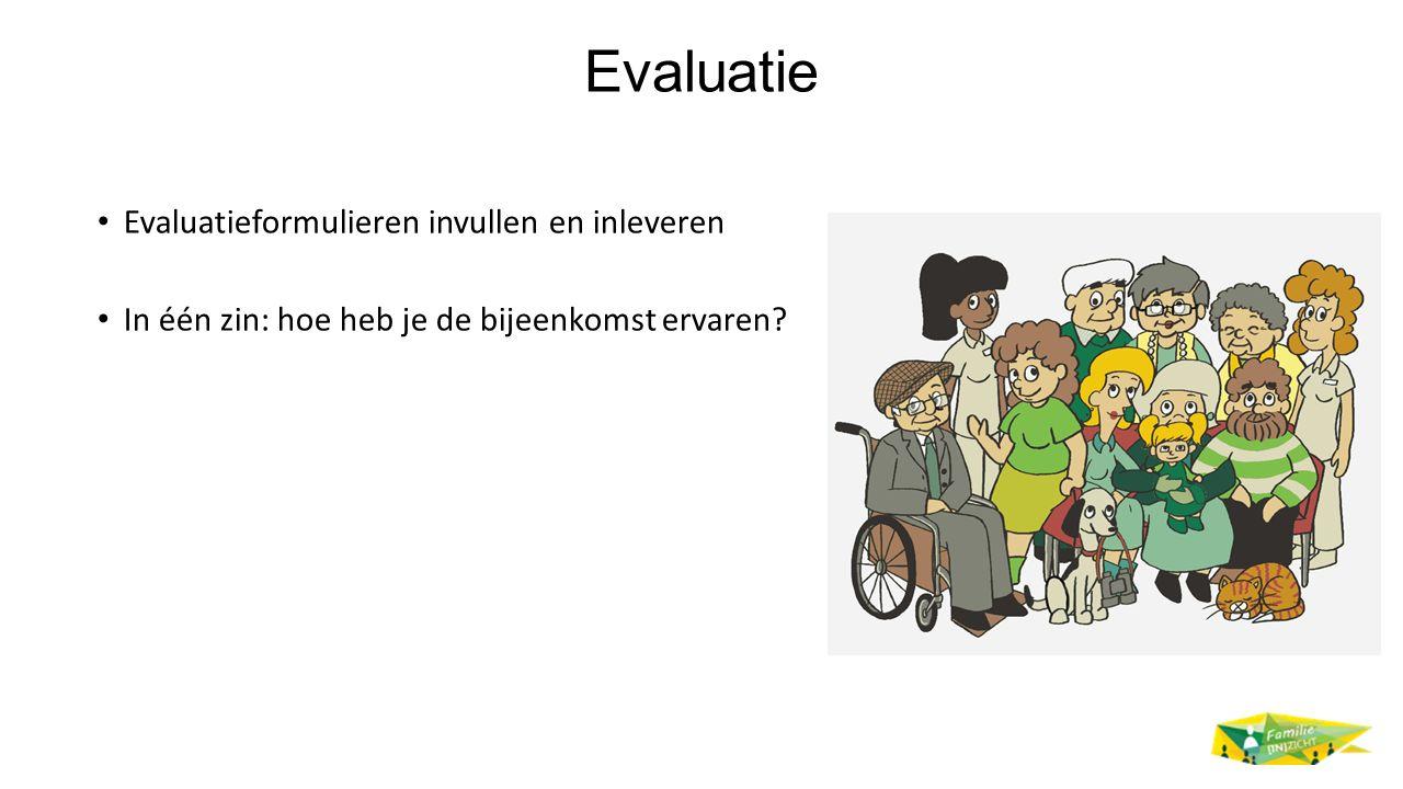 Evaluatie Evaluatieformulieren invullen en inleveren