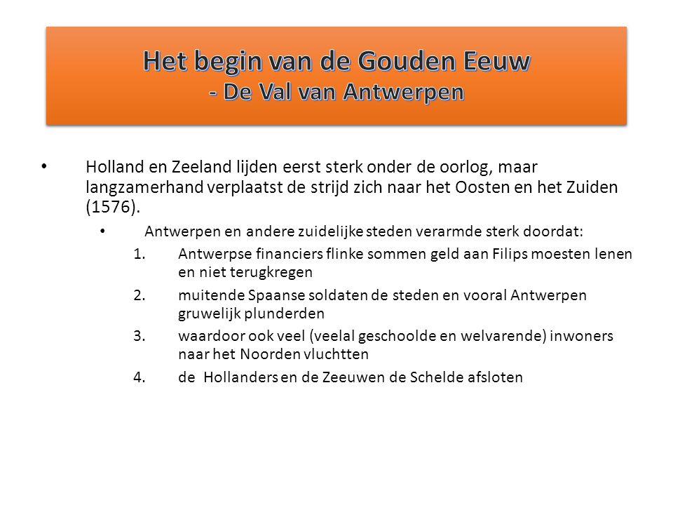 Het begin van de Gouden Eeuw - De Val van Antwerpen
