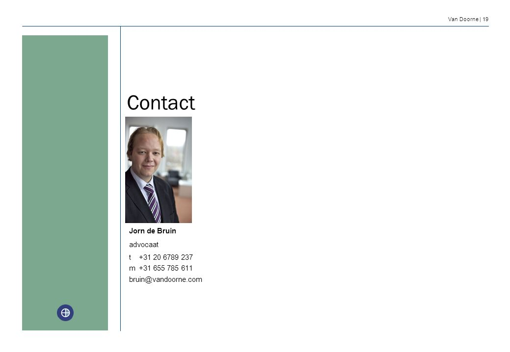 Contact Jorn de Bruin advocaat t +31 20 6789 237 m +31 655 785 611