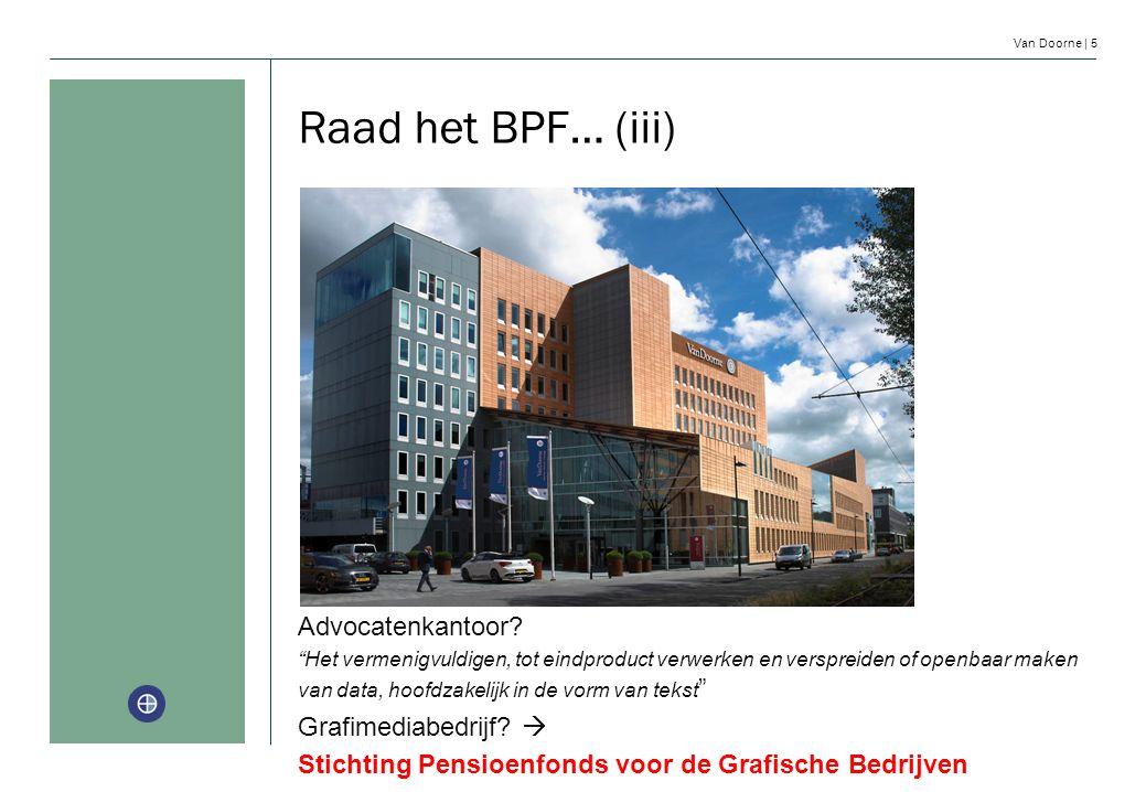 Raad het BPF… (iii) Advocatenkantoor Grafimediabedrijf 