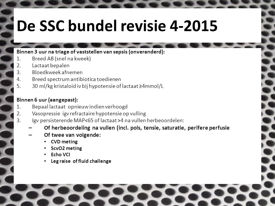 De SSC bundel revisie 4-2015 Binnen 3 uur na triage of vaststellen van sepsis (onveranderd): Breed AB (snel na kweek)