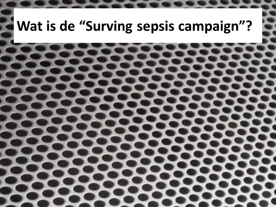 Wat is de Surving sepsis campaign