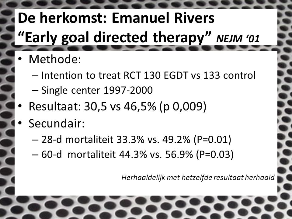 De herkomst: Emanuel Rivers Early goal directed therapy NEJM '01
