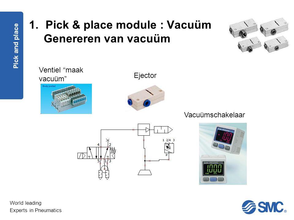 Pick & place module : Vacuüm Genereren van vacuüm