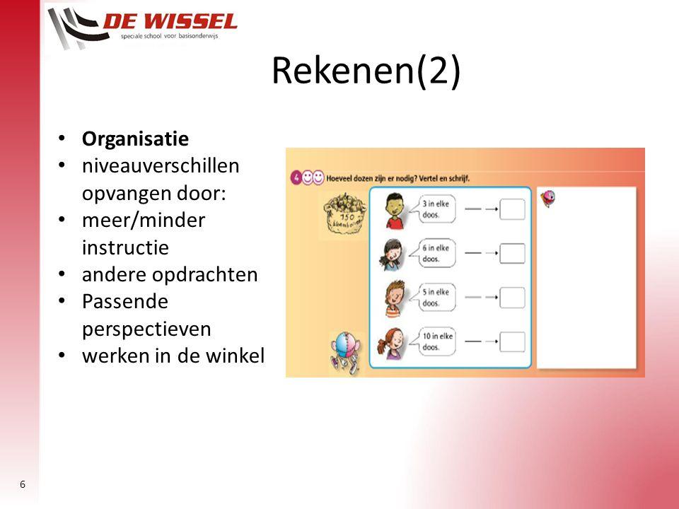 Rekenen(2) Organisatie niveauverschillen opvangen door: