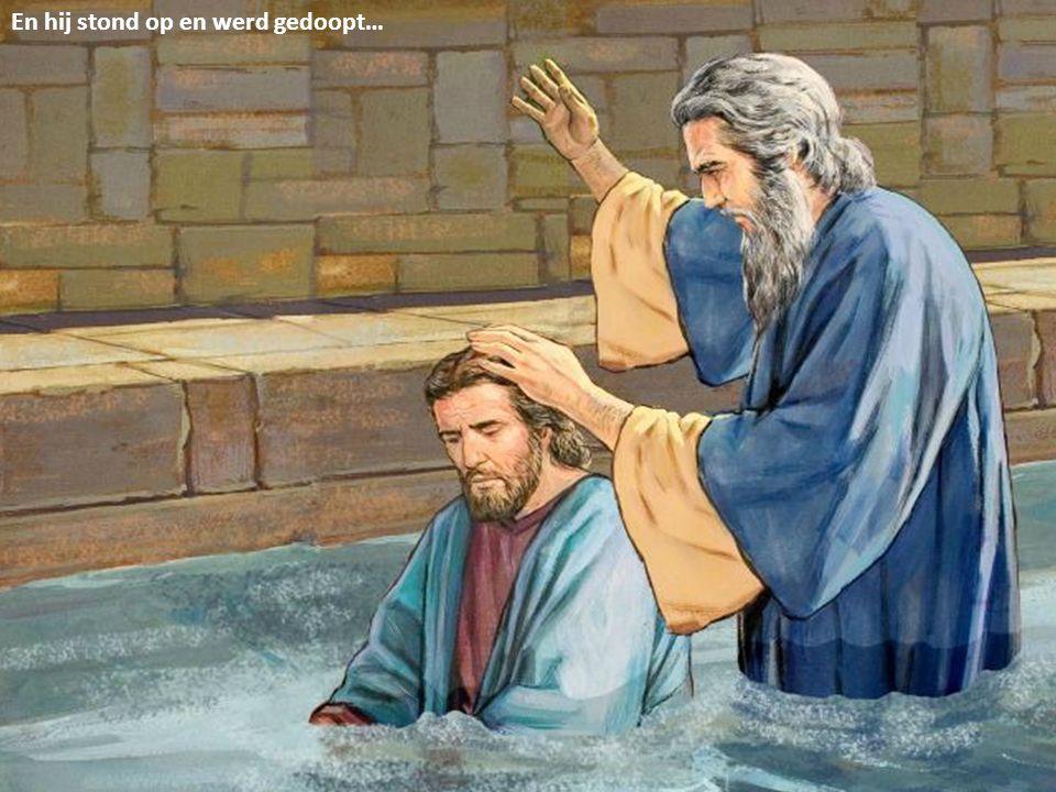 En hij stond op en werd gedoopt…