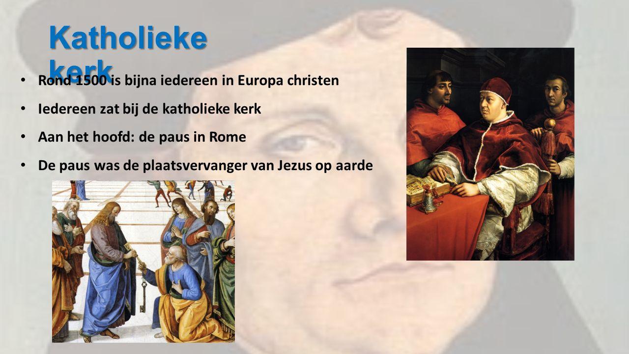 Katholieke kerk Rond 1500 is bijna iedereen in Europa christen