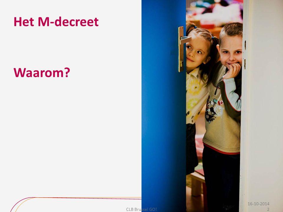 Het M-decreet Waarom 16-10-2014 CLB Brussel GO!