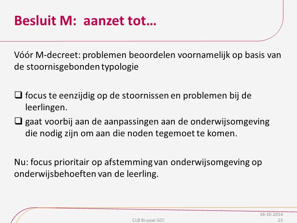 Besluit M: aanzet tot… Vóór M-decreet: problemen beoordelen voornamelijk op basis van de stoornisgebonden typologie.