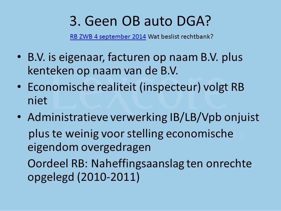 3. Geen OB auto DGA RB ZWB 4 september 2014 Wat beslist rechtbank