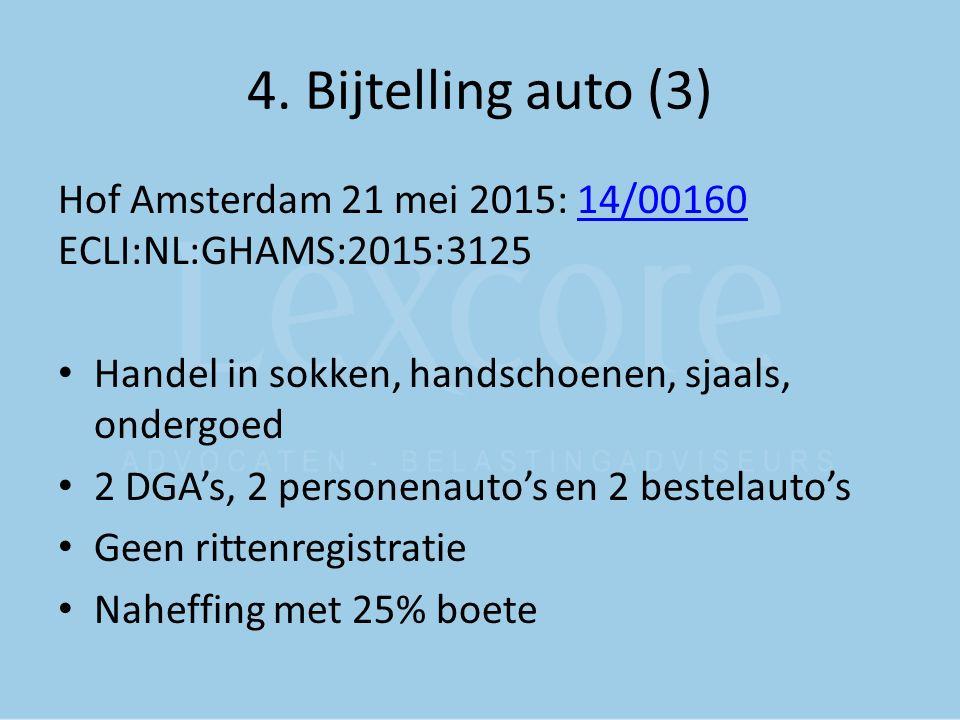 4. Bijtelling auto (3) Hof Amsterdam 21 mei 2015: 14/00160 ECLI:NL:GHAMS:2015:3125. Handel in sokken, handschoenen, sjaals, ondergoed.