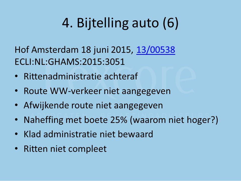 4. Bijtelling auto (6) Hof Amsterdam 18 juni 2015, 13/00538 ECLI:NL:GHAMS:2015:3051. Rittenadministratie achteraf.