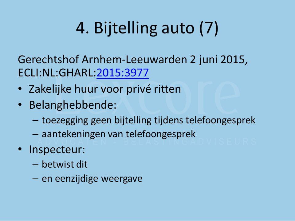 4. Bijtelling auto (7) Gerechtshof Arnhem-Leeuwarden 2 juni 2015, ECLI:NL:GHARL:2015:3977. Zakelijke huur voor privé ritten.