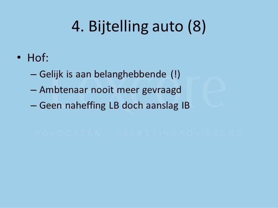 4. Bijtelling auto (8) Hof: Gelijk is aan belanghebbende (!)