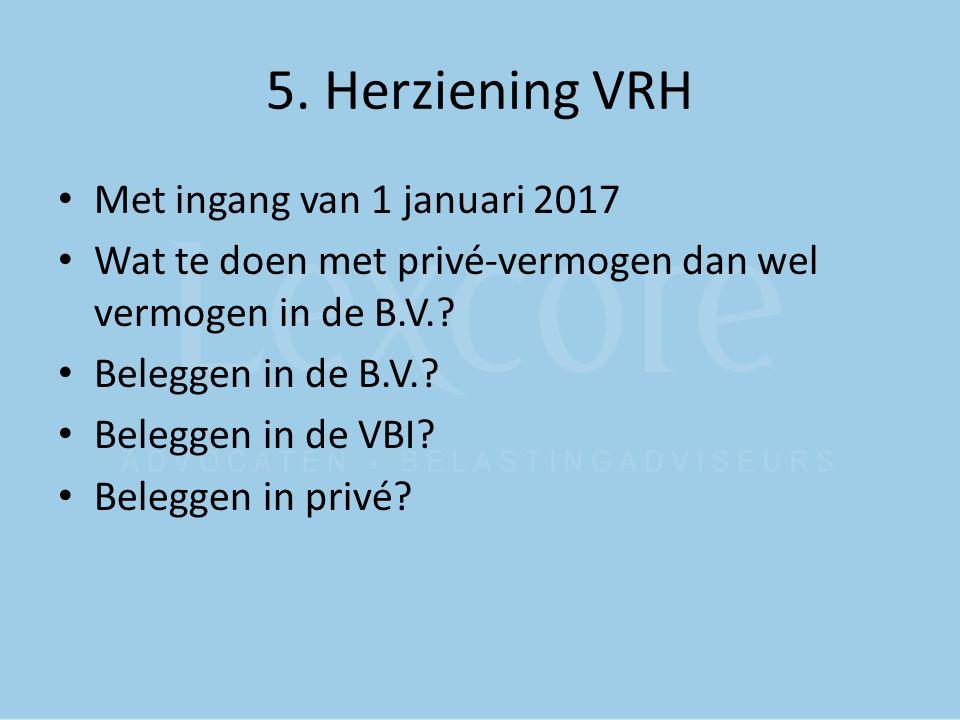 5. Herziening VRH Met ingang van 1 januari 2017