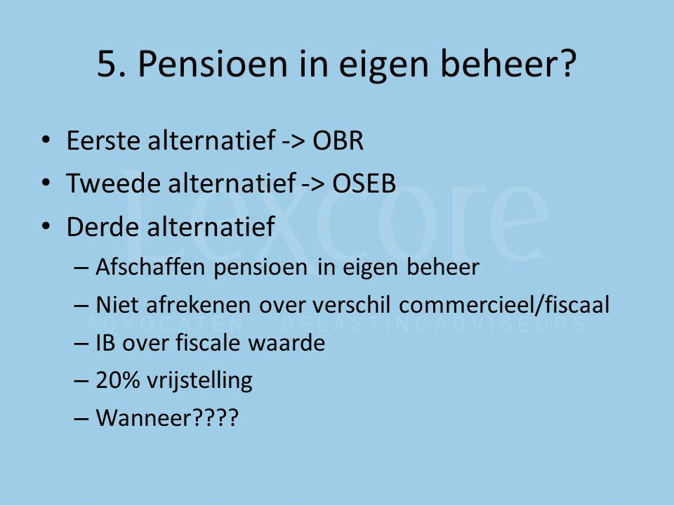 5. Pensioen in eigen beheer