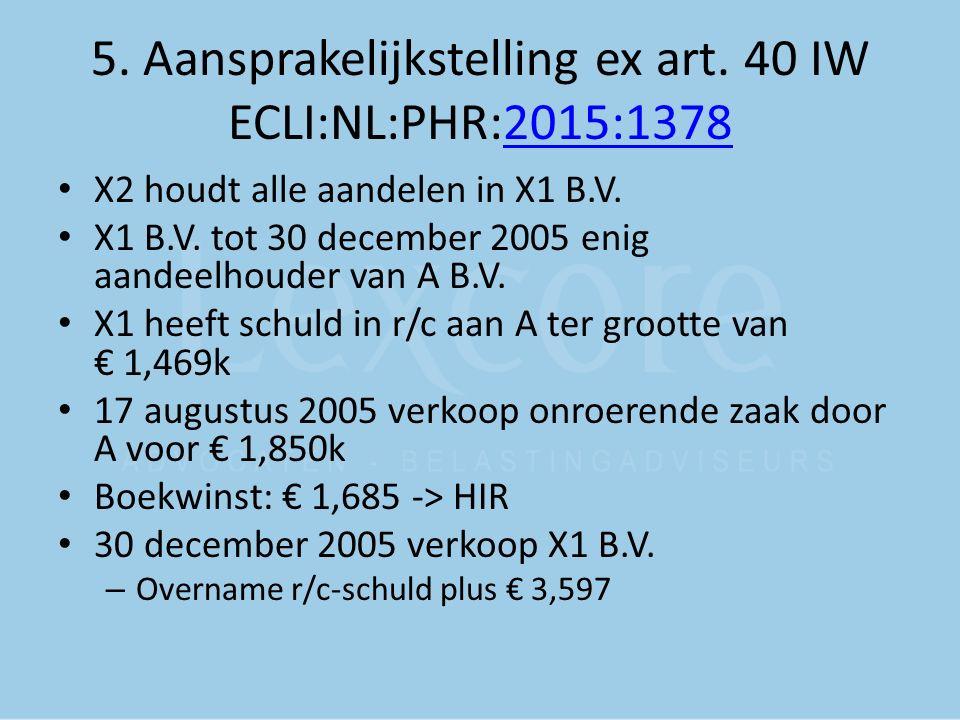 5. Aansprakelijkstelling ex art. 40 IW ECLI:NL:PHR:2015:1378