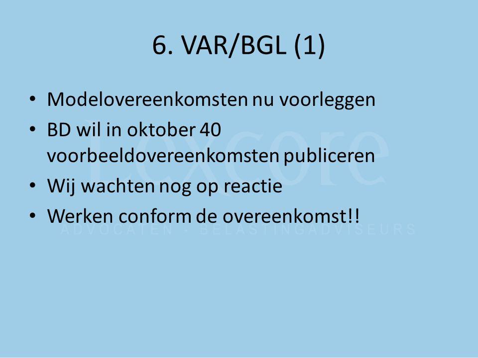 6. VAR/BGL (1) Modelovereenkomsten nu voorleggen