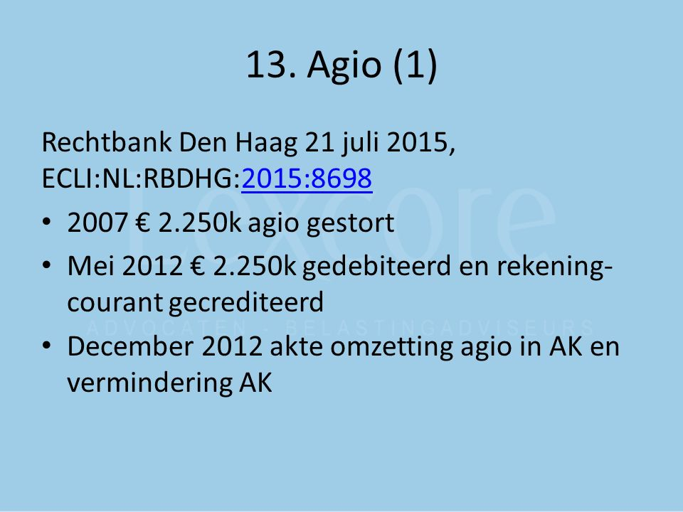 13. Agio (1) Rechtbank Den Haag 21 juli 2015, ECLI:NL:RBDHG:2015:8698
