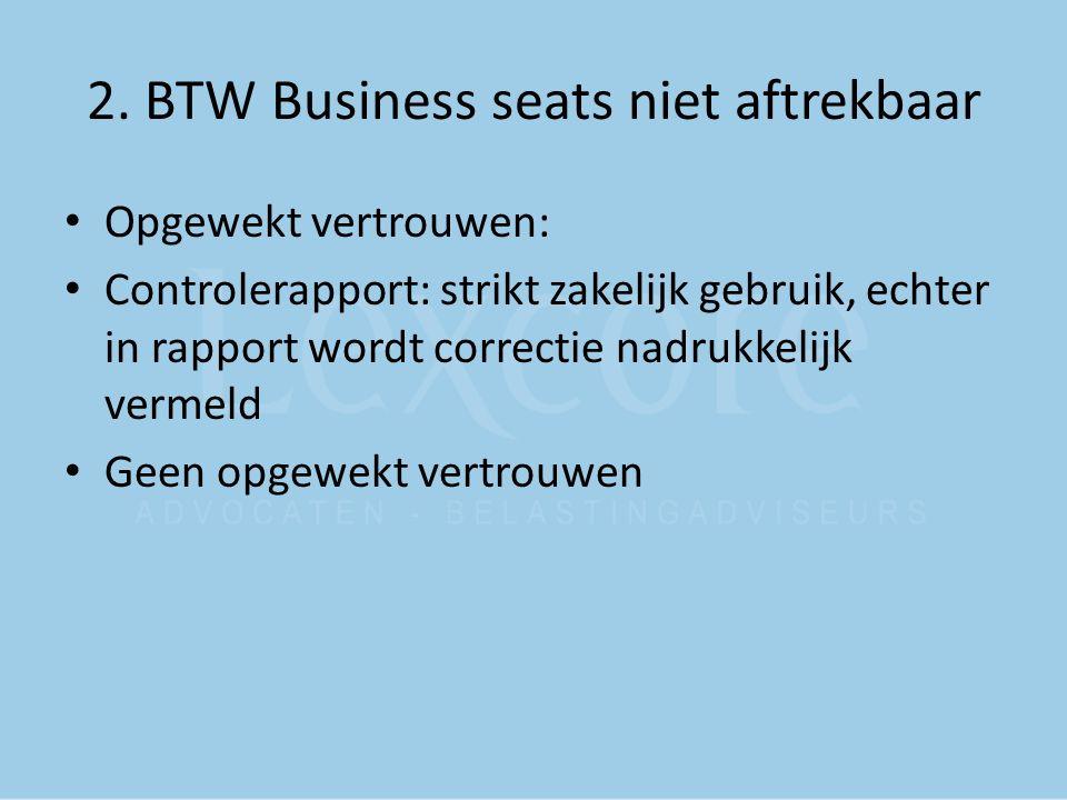 2. BTW Business seats niet aftrekbaar