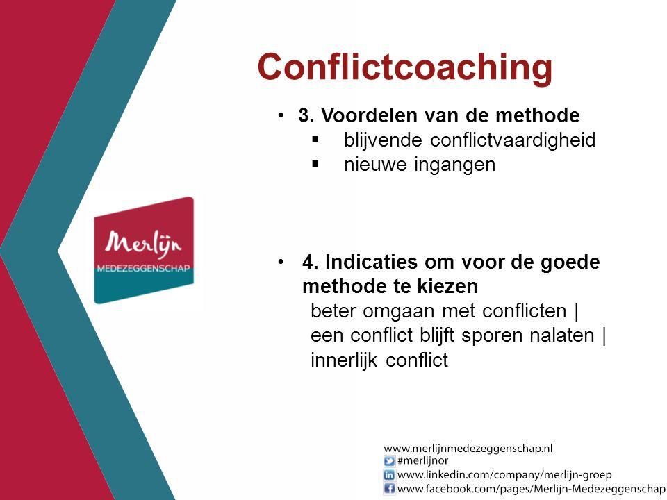 Conflictcoaching 3. Voordelen van de methode