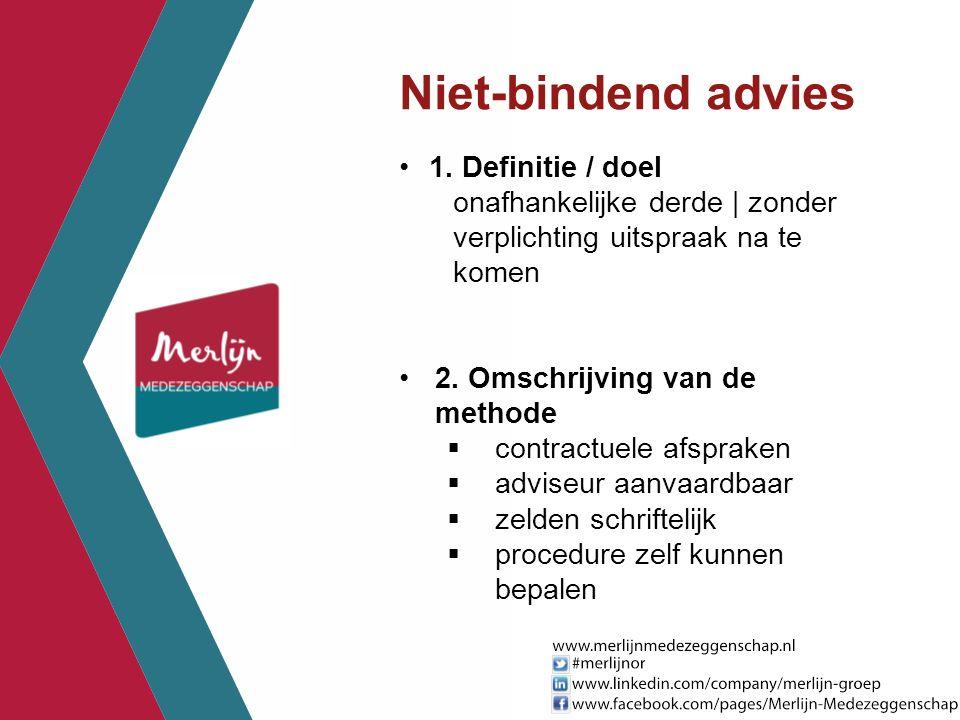 Niet-bindend advies 1. Definitie / doel