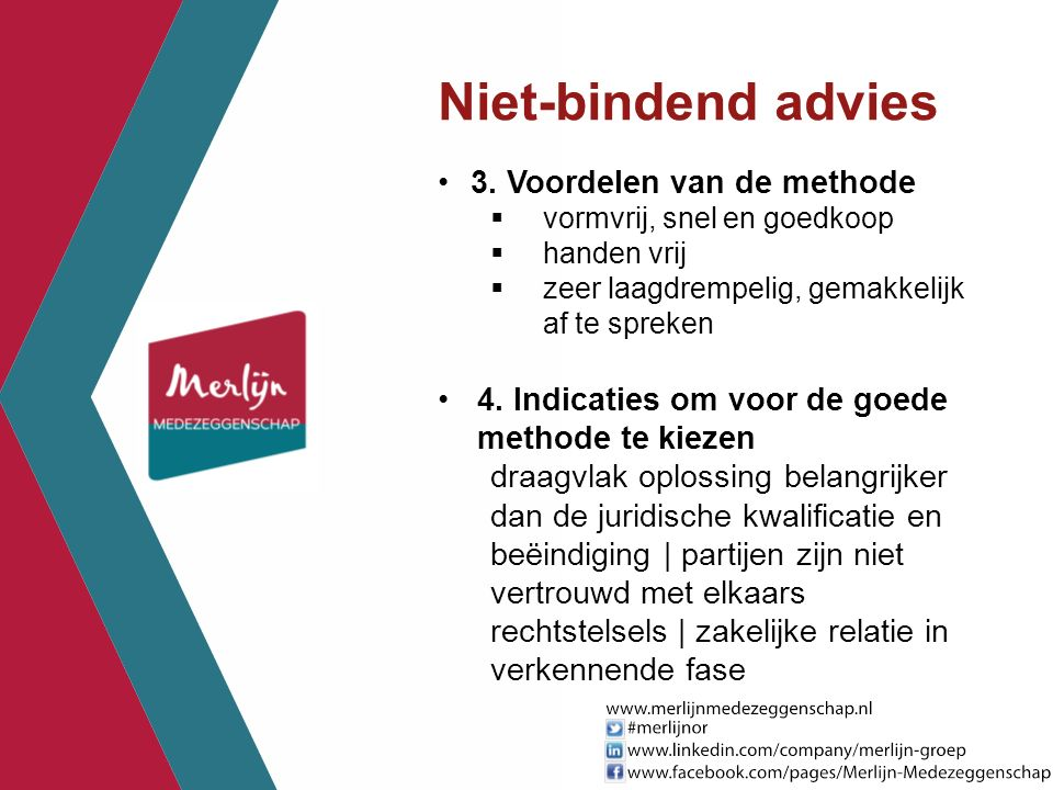 Niet-bindend advies 3. Voordelen van de methode