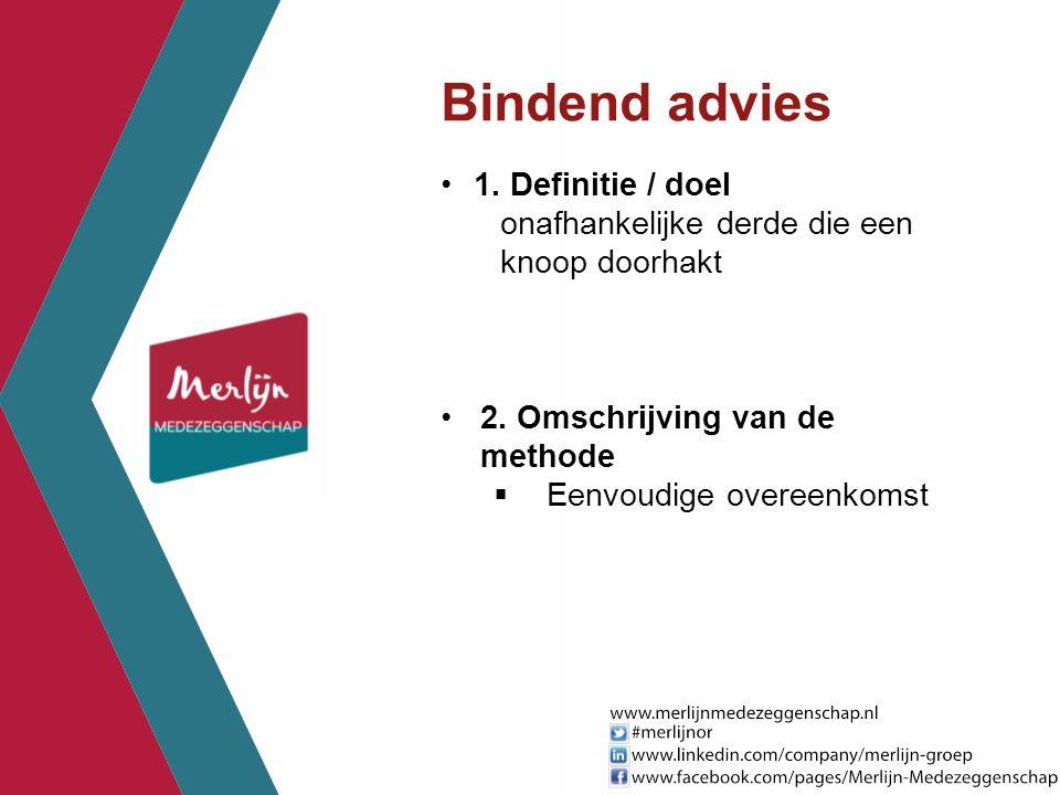 Bindend advies 1. Definitie / doel