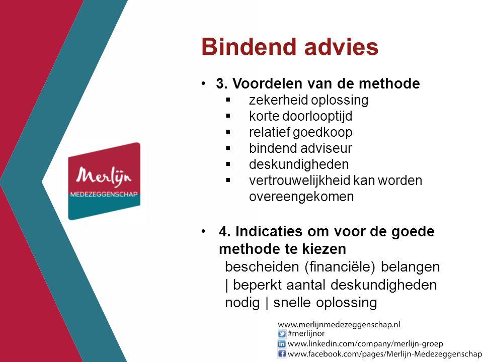 Bindend advies 3. Voordelen van de methode