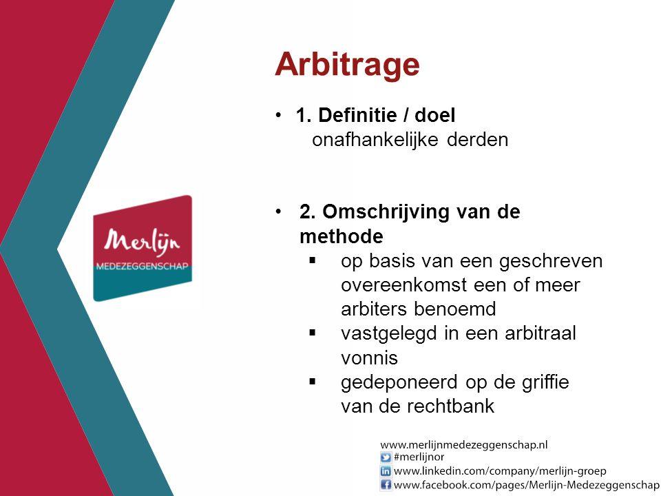 Arbitrage 1. Definitie / doel onafhankelijke derden