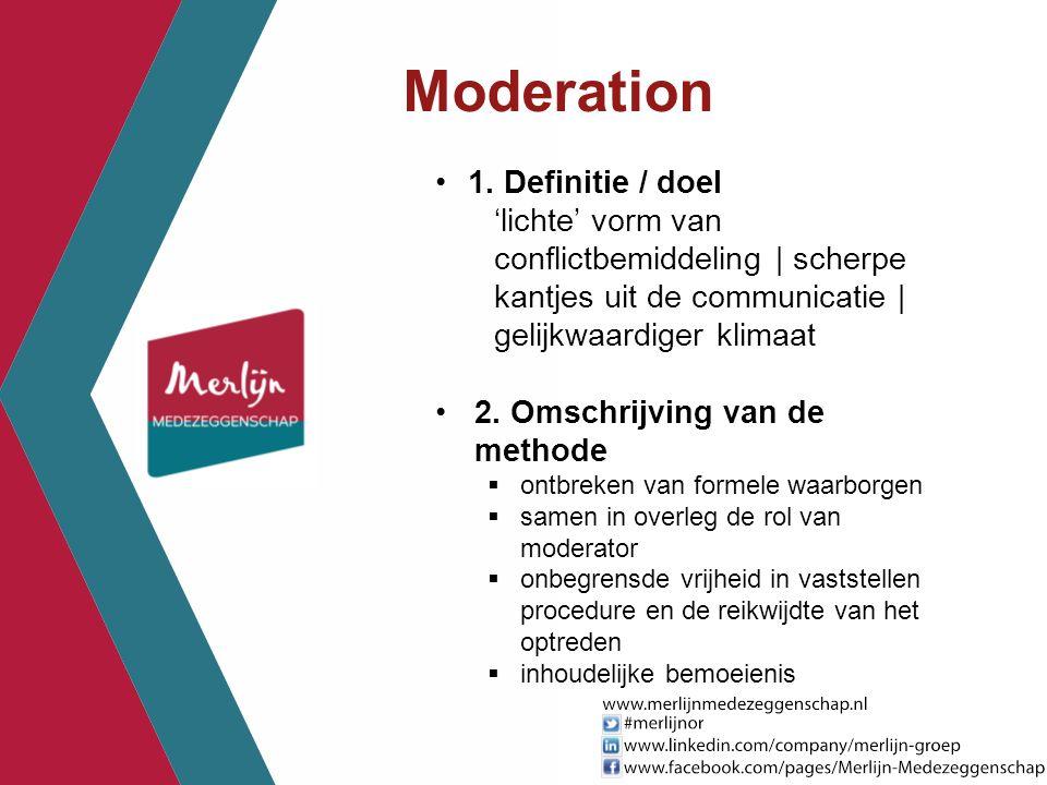 Moderation 1. Definitie / doel