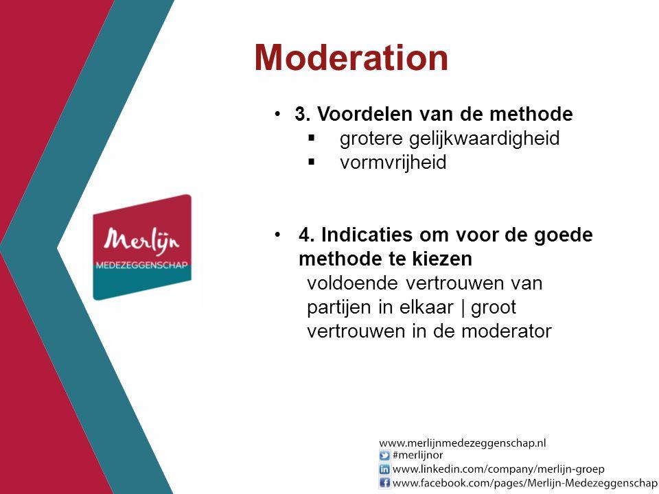 Moderation 3. Voordelen van de methode grotere gelijkwaardigheid