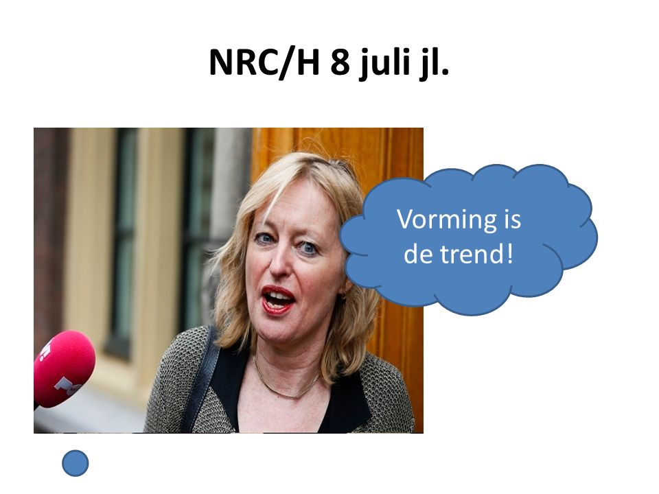 NRC/H 8 juli jl. Vorming is de trend!