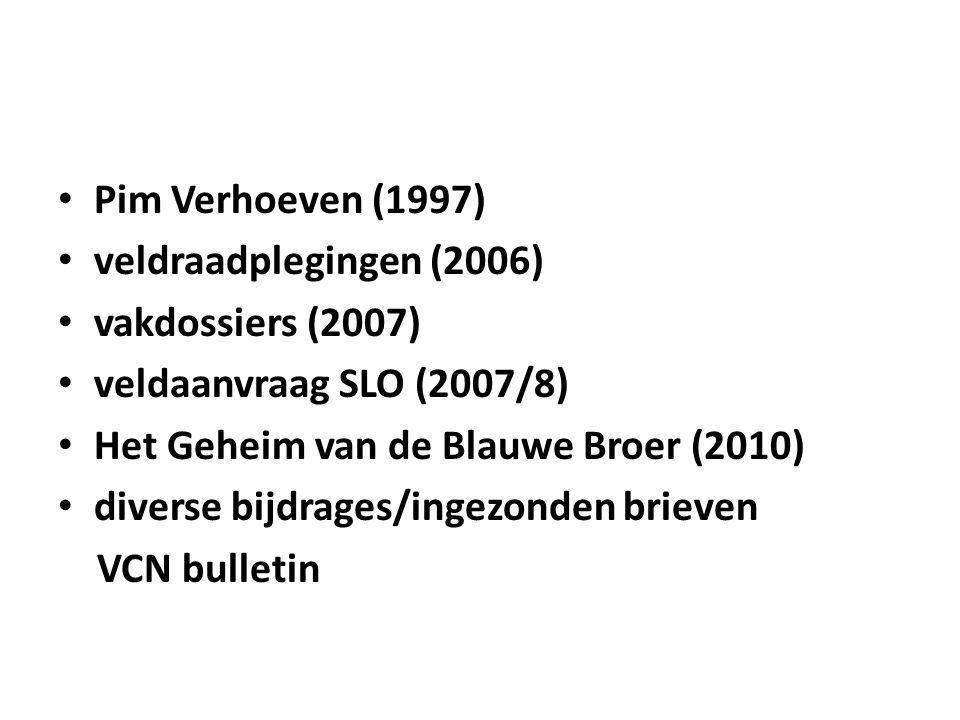 Pim Verhoeven (1997) veldraadplegingen (2006) vakdossiers (2007) veldaanvraag SLO (2007/8) Het Geheim van de Blauwe Broer (2010)