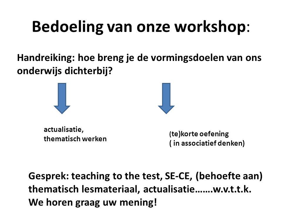Bedoeling van onze workshop: