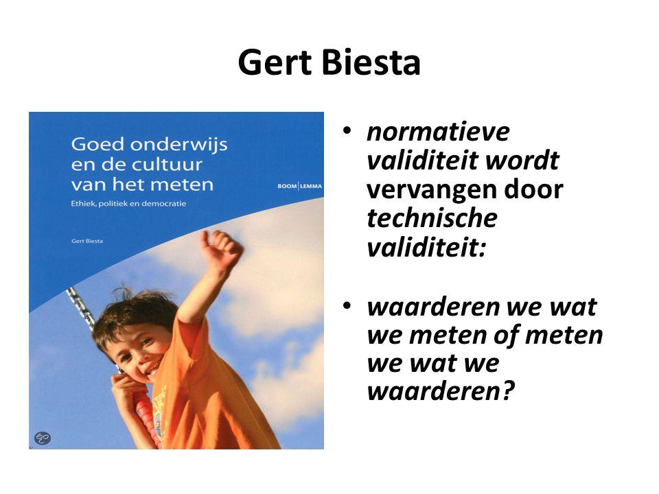 Gert Biesta normatieve validiteit wordt vervangen door technische validiteit: waarderen we wat we meten of meten we wat we waarderen