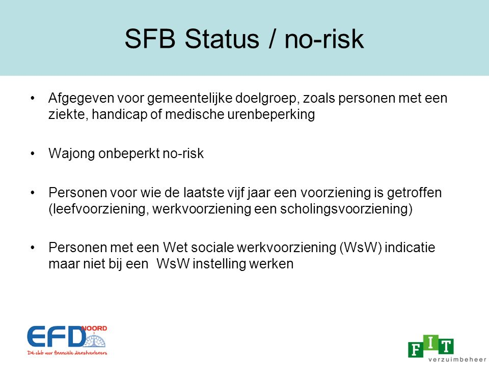 SFB Status / no-risk Afgegeven voor gemeentelijke doelgroep, zoals personen met een ziekte, handicap of medische urenbeperking.