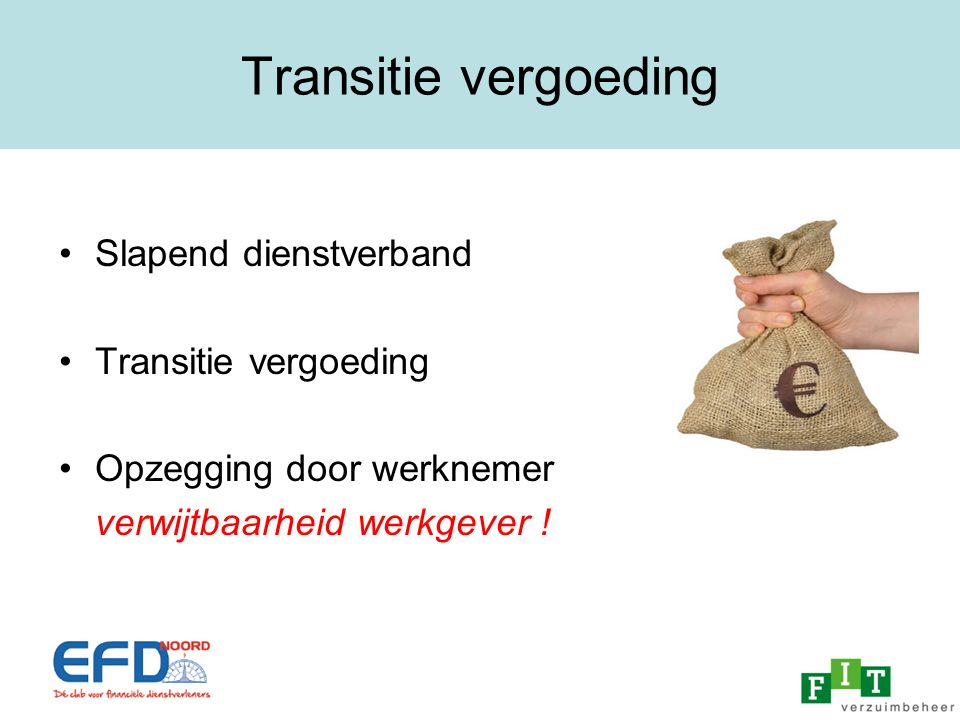Transitie vergoeding Slapend dienstverband Transitie vergoeding