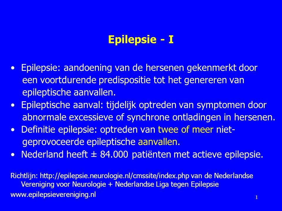 Epilepsie - I Epilepsie: aandoening van de hersenen gekenmerkt door