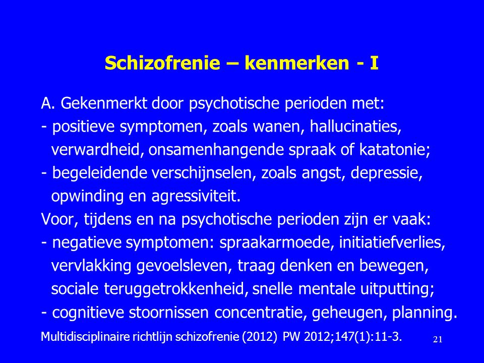 Schizofrenie – kenmerken - I