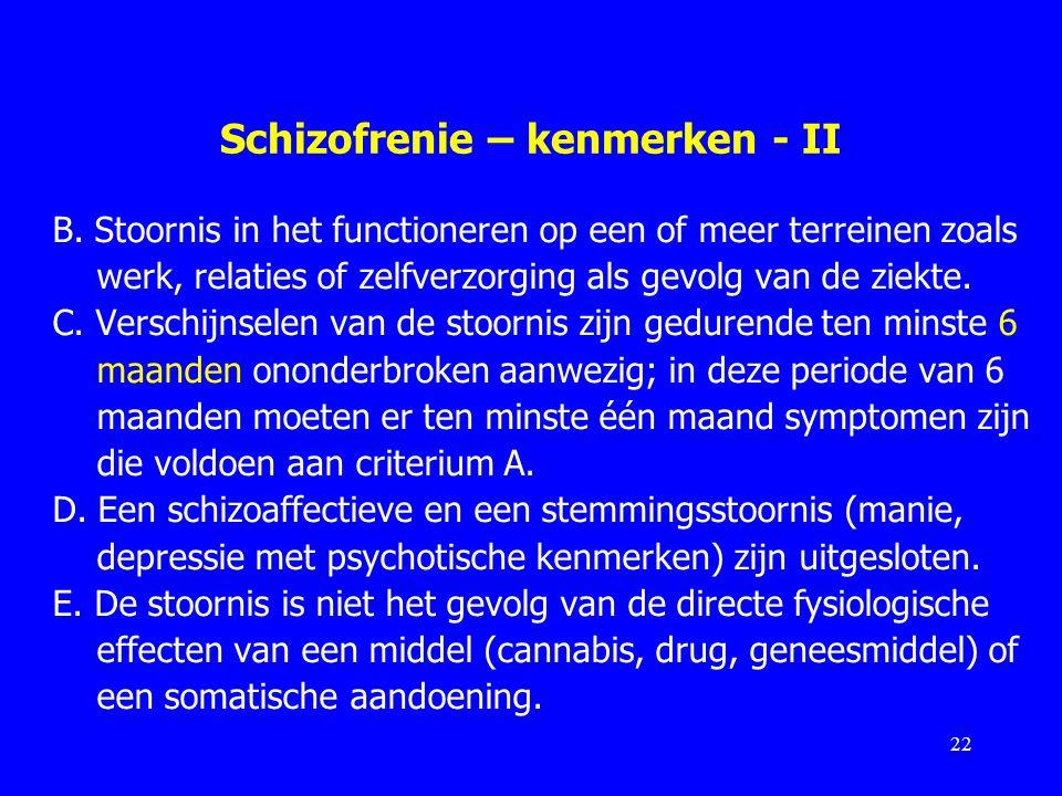 Schizofrenie – kenmerken - II