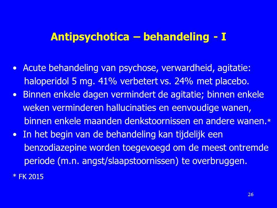 Antipsychotica – behandeling - I