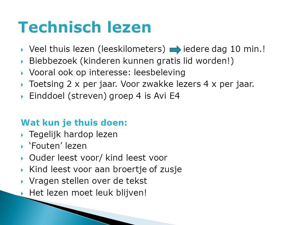 Technisch lezen Veel thuis lezen (leeskilometers) iedere dag 10 min.!