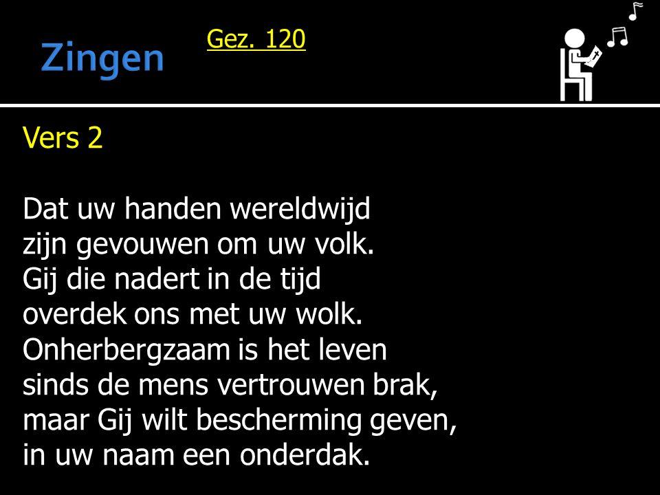 Zingen Vers 2 Dat uw handen wereldwijd zijn gevouwen om uw volk.